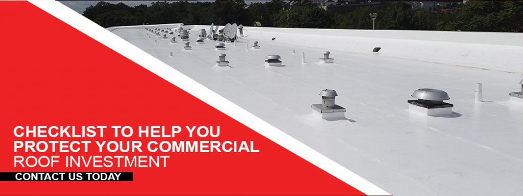 Checklist To Help You Protect Your Commercial Roof Investment